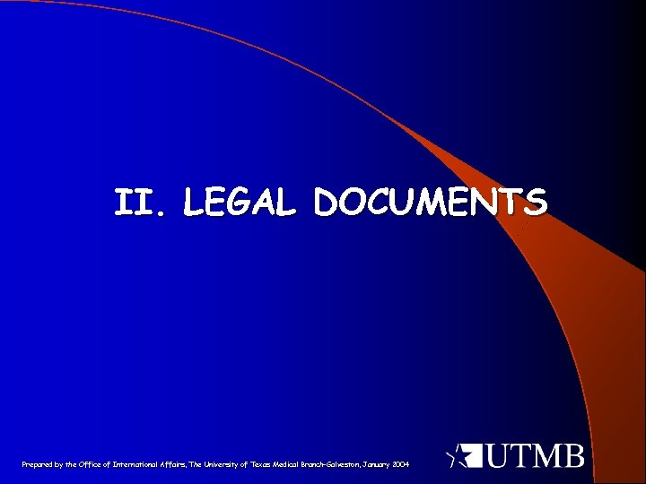 II. LEGAL DOCUMENTS Prepared by the Office of International Affairs, The University of Texas