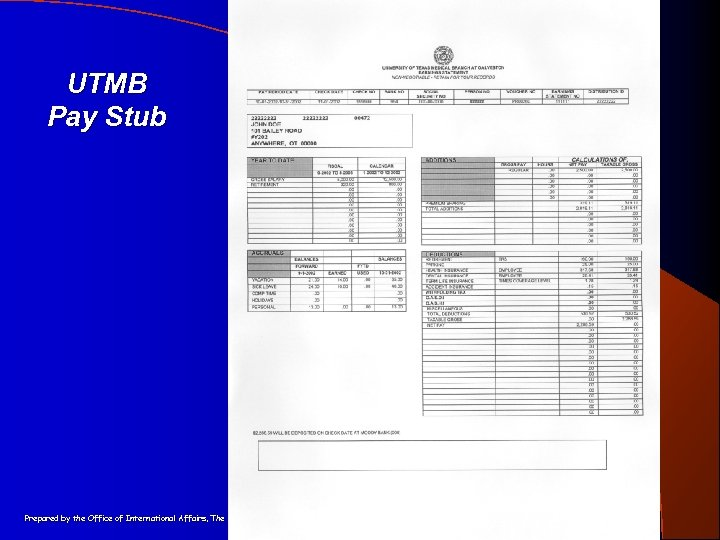 UTMB Pay Stub Prepared by the Office of International Affairs, The University of Texas