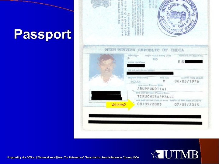 Passport Validity? Prepared by the Office of International Affairs, The University of Texas Medical