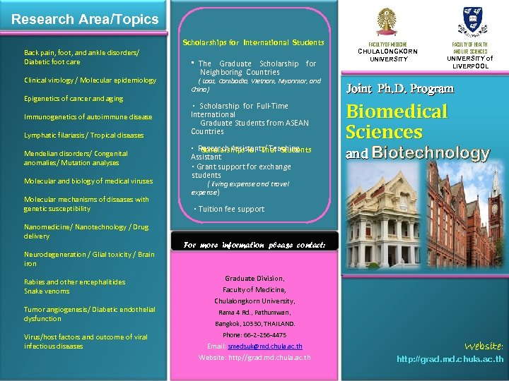 Research Area/Topics Scholarships for International Students Back pain, foot, and ankle disorders/ Diabetic foot