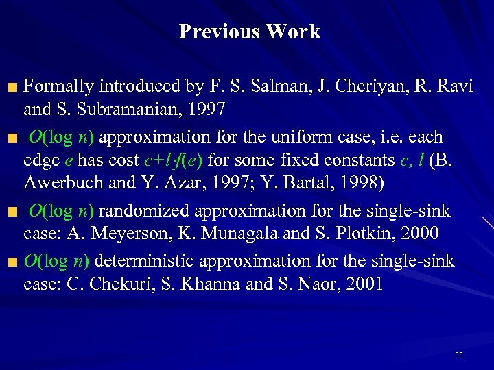 Previous Work Formally introduced by F. S. Salman, J. Cheriyan, R. Ravi and S.