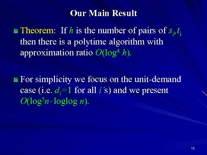 Our Main Result Theorem: If h is the number of pairs of si, ti