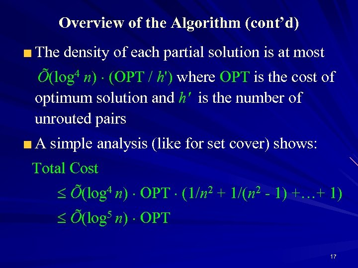 Overview of the Algorithm (cont'd) The density of each partial solution is at most