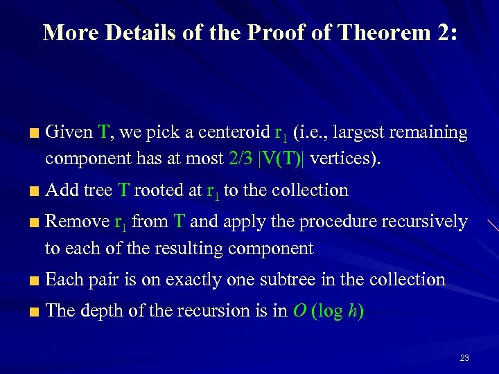 More Details of the Proof of Theorem 2: Given T, we pick a centeroid