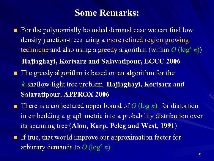 Some Remarks: For the polynomially bounded demand case we can find low density junction-trees