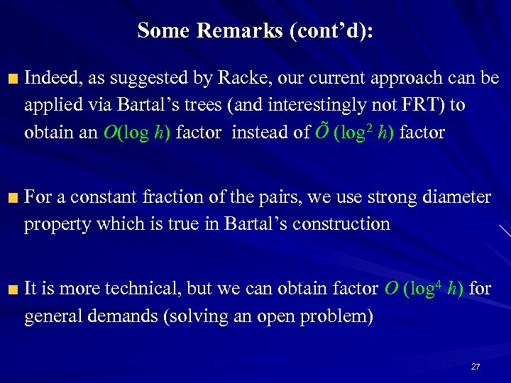 Some Remarks (cont'd): Indeed, as suggested by Racke, our current approach can be applied