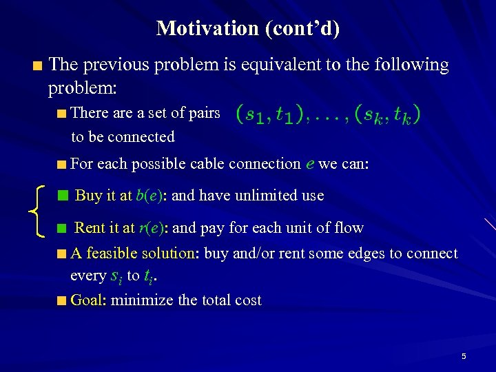 Motivation (cont'd) The previous problem is equivalent to the following problem: There a set