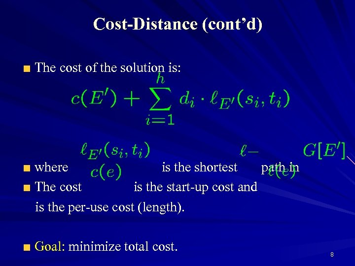 Cost-Distance (cont'd) The cost of the solution is: where is the shortest path in
