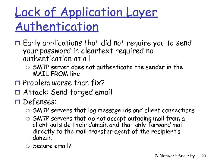 Lack of Application Layer Authentication r Early applications that did not require you to