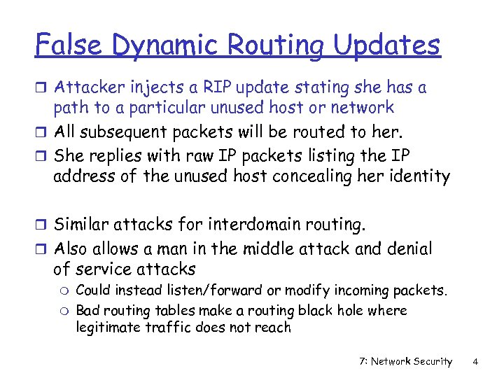 False Dynamic Routing Updates r Attacker injects a RIP update stating she has a