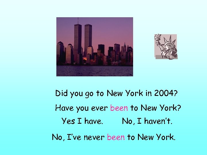 Did you go to New York in 2004? Have you ever been to New