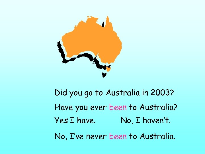 Did you go to Australia in 2003? Have you ever been to Australia? Yes