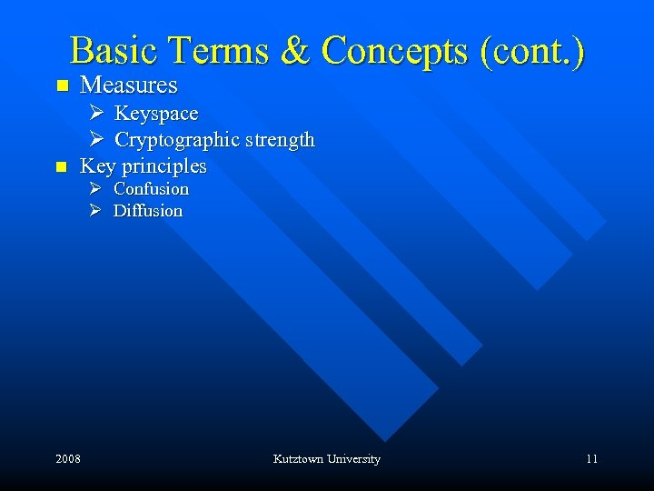 Basic Terms & Concepts (cont. ) n Measures n Ø Keyspace Ø Cryptographic strength