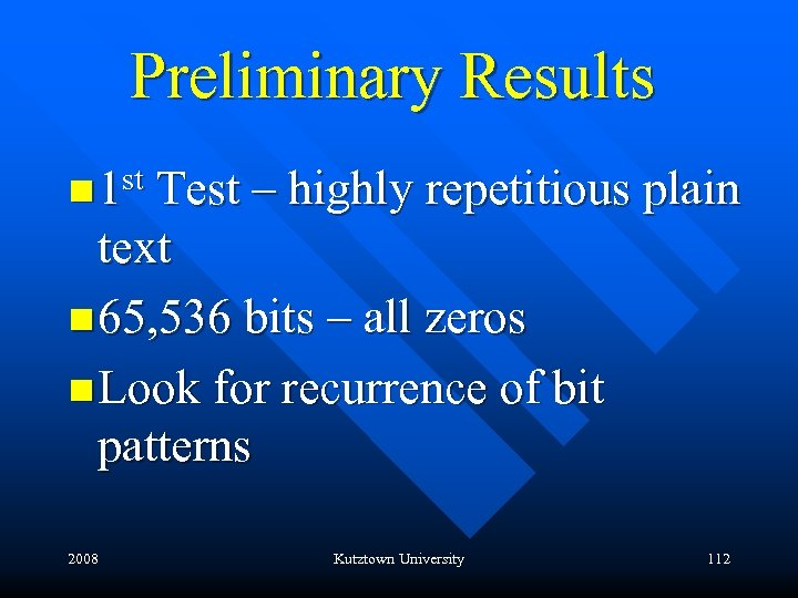 Preliminary Results st Test – highly repetitious plain n 1 text n 65, 536