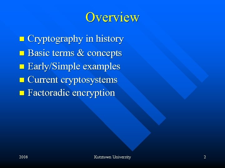 Overview Cryptography in history n Basic terms & concepts n Early/Simple examples n Current