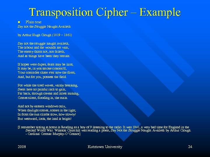 Transposition Cipher – Example n Plain text Say not the Struggle Naught Availeth by
