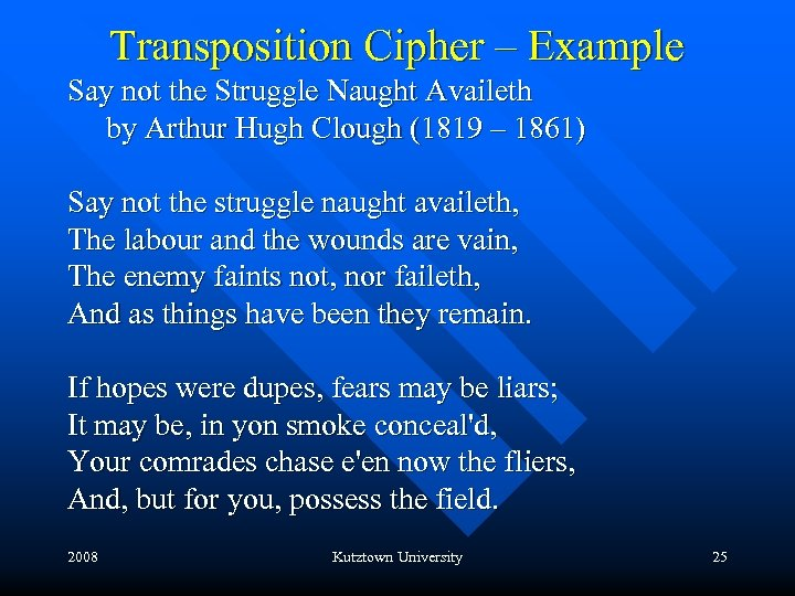Transposition Cipher – Example Say not the Struggle Naught Availeth by Arthur Hugh Clough