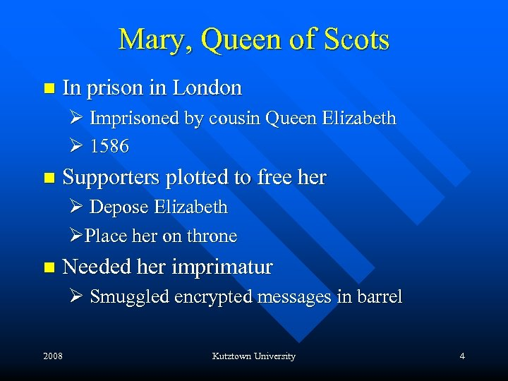 Mary, Queen of Scots n In prison in London Ø Imprisoned by cousin Queen