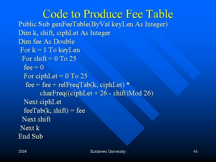 Code to Produce Fee Table Public Sub gen. Fee. Table(By. Val key. Len As