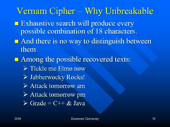 Vernam Cipher – Why Unbreakable Exhaustive search will produce every possible combination of 18