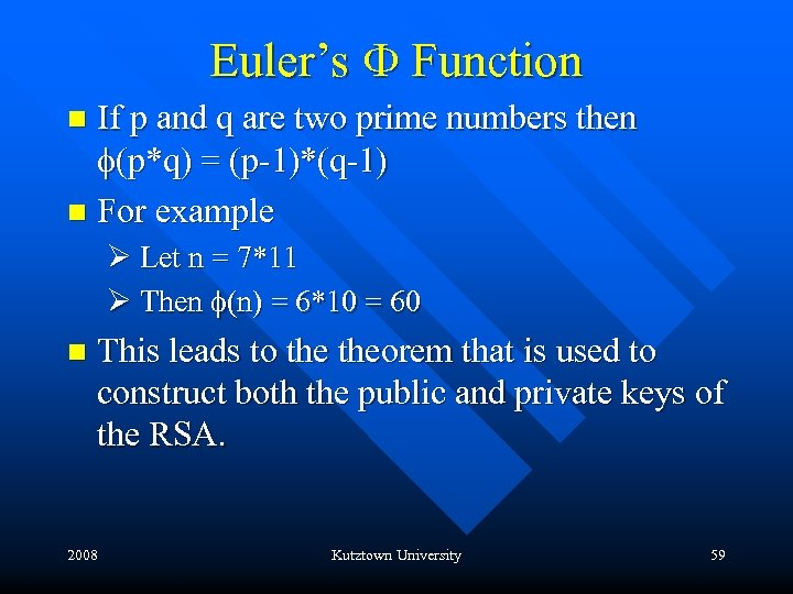 Euler's F Function If p and q are two prime numbers then f(p*q) =