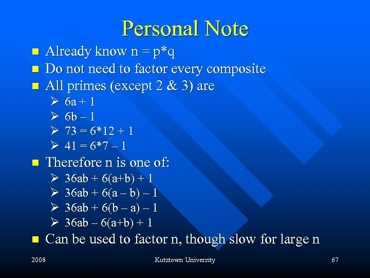 Personal Note n n n Already know n = p*q Do not need to