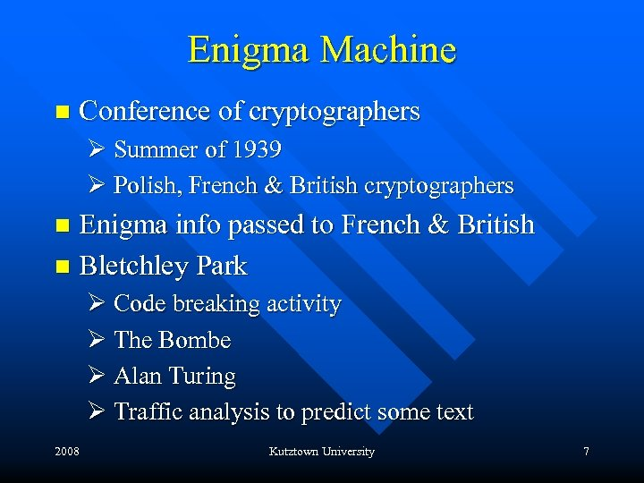 Enigma Machine n Conference of cryptographers Ø Summer of 1939 Ø Polish, French &