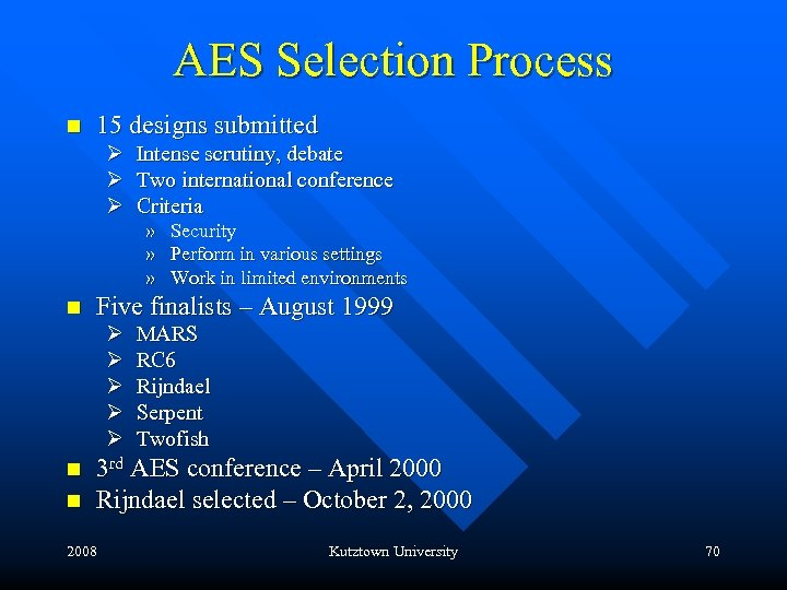 AES Selection Process n 15 designs submitted Ø Intense scrutiny, debate Ø Two international
