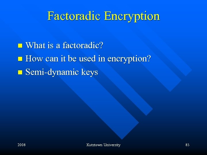 Factoradic Encryption What is a factoradic? n How can it be used in encryption?