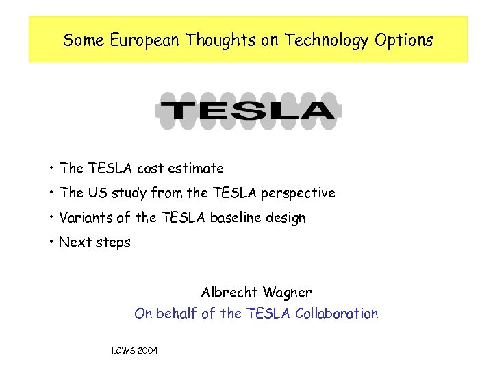 Some European Thoughts on Technology Options • The TESLA cost estimate • The US