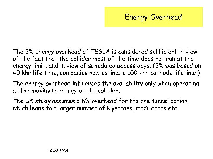 Energy Overhead The 2% energy overhead of TESLA is considered sufficient in view of
