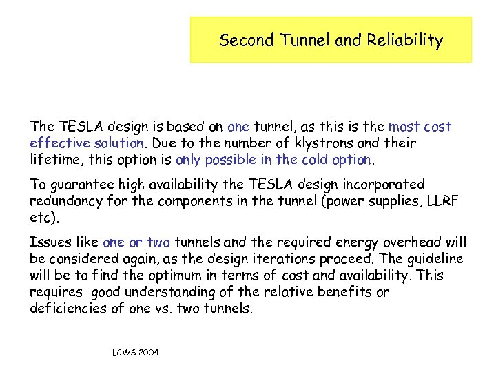 Second Tunnel and Reliability The TESLA design is based on one tunnel, as this