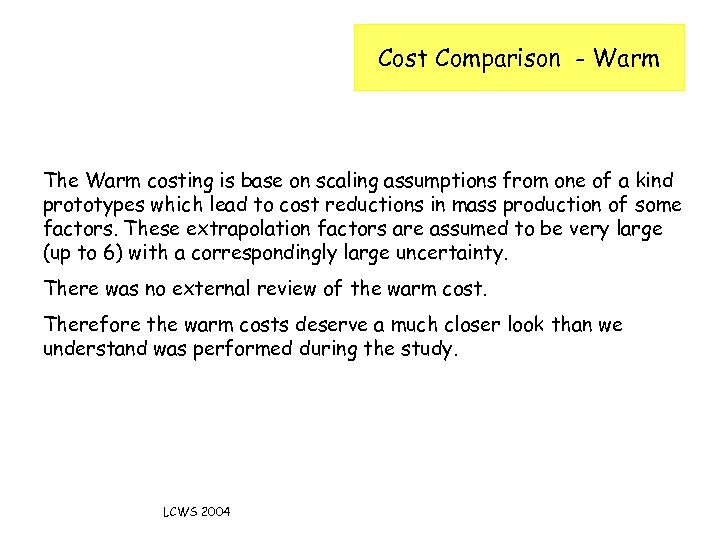 Cost Comparison - Warm The Warm costing is base on scaling assumptions from one