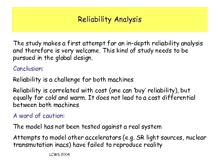 Reliability Analysis The study makes a first attempt for an in-depth reliability analysis and