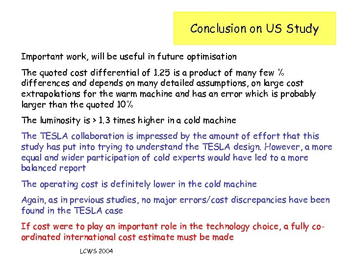 Conclusion on US Study Important work, will be useful in future optimisation The quoted