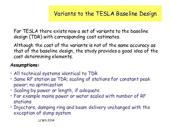 Variants to the TESLA Baseline Design For TESLA there exists now a set of
