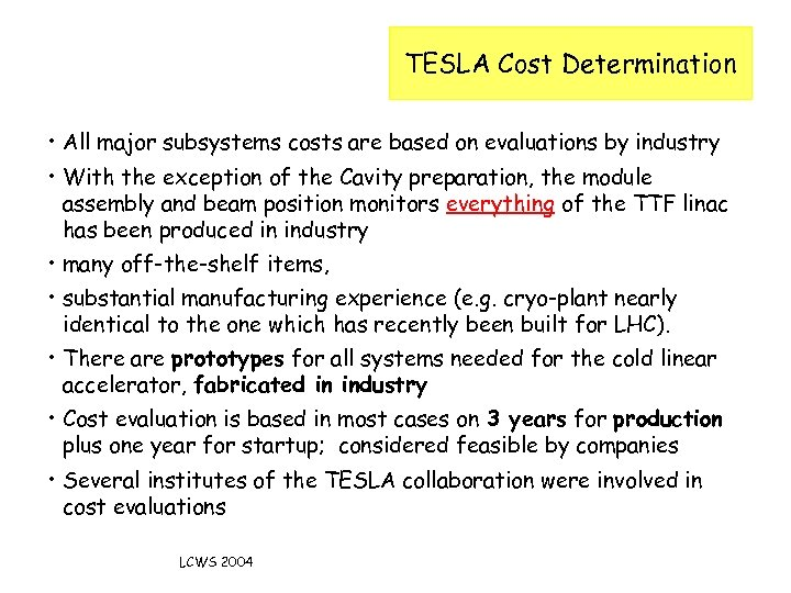 TESLA Cost Determination • All major subsystems costs are based on evaluations by industry