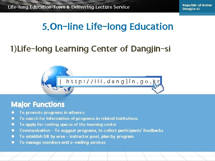 Life-long Education Town & Delivering Lecture Service 5. On-line Life-long Education 1)Life-long Learning Center