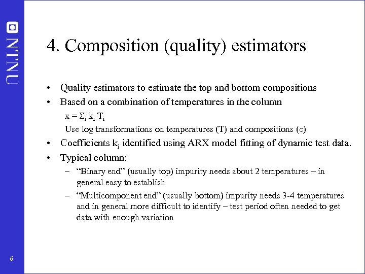 4. Composition (quality) estimators • Quality estimators to estimate the top and bottom compositions