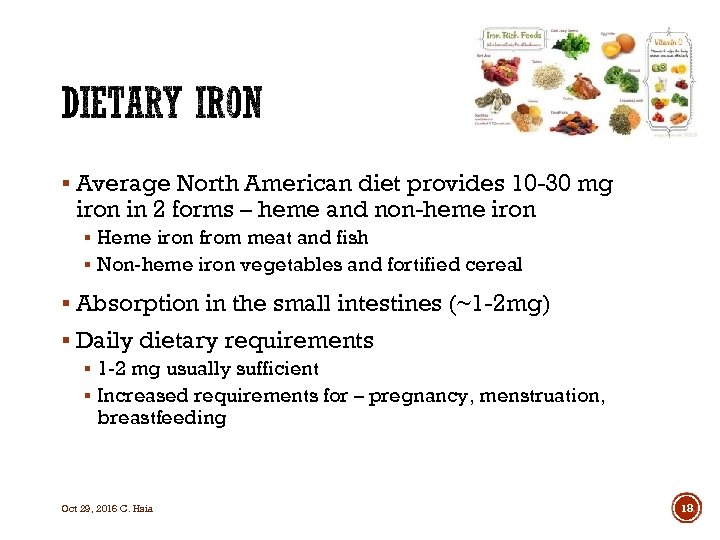§ Average North American diet provides 10 -30 mg iron in 2 forms –