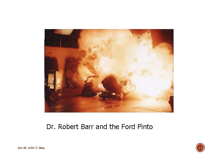 Dr. Robert Barr and the Ford Pinto Oct 29, 2016 C. Hsia 22