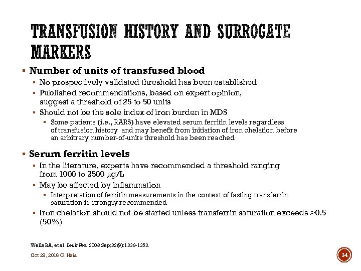§ Number of units of transfused blood § No prospectively validated threshold has been