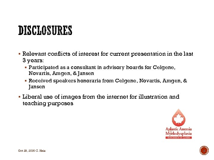 § Relevant conflicts of interest for current presentation in the last 3 years: §