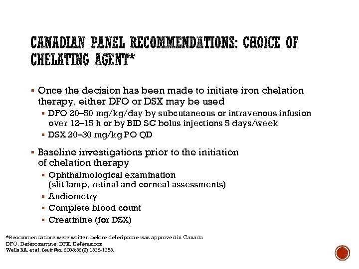 § Once the decision has been made to initiate iron chelation therapy, either DFO