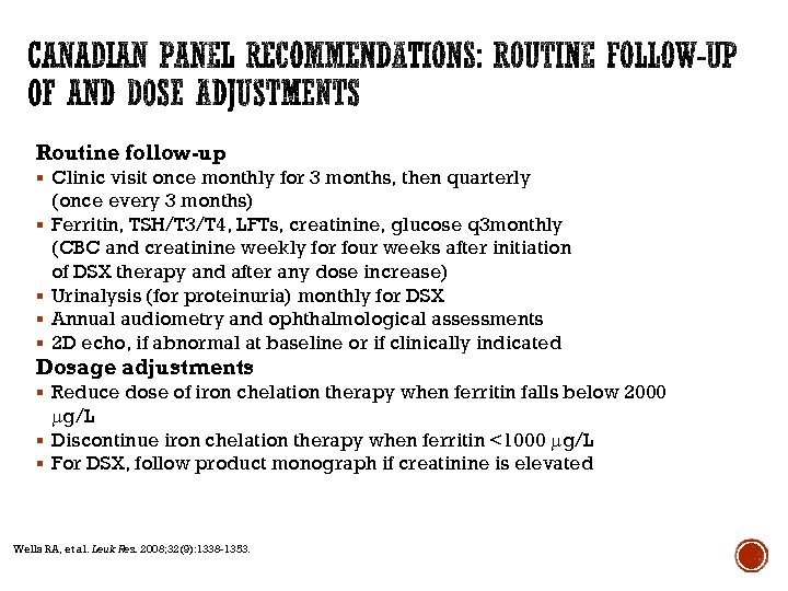 Routine follow-up § Clinic visit once monthly for 3 months, then quarterly § §