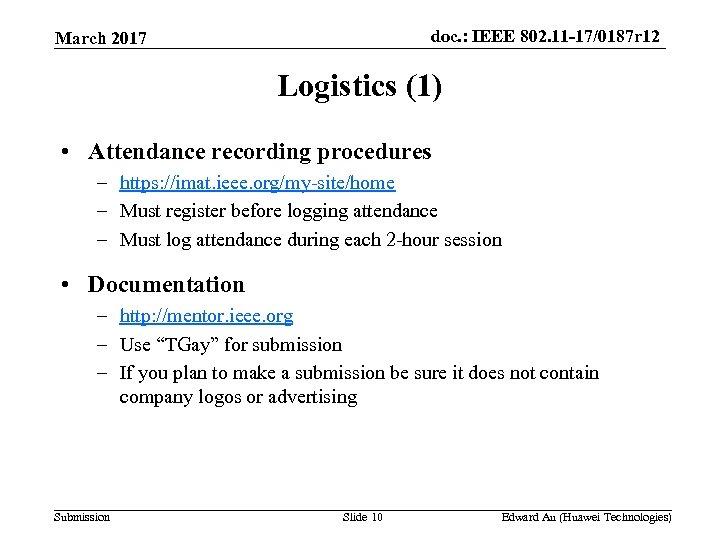 doc. : IEEE 802. 11 -17/0187 r 12 March 2017 Logistics (1) • Attendance