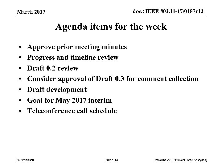 doc. : IEEE 802. 11 -17/0187 r 12 March 2017 Agenda items for the