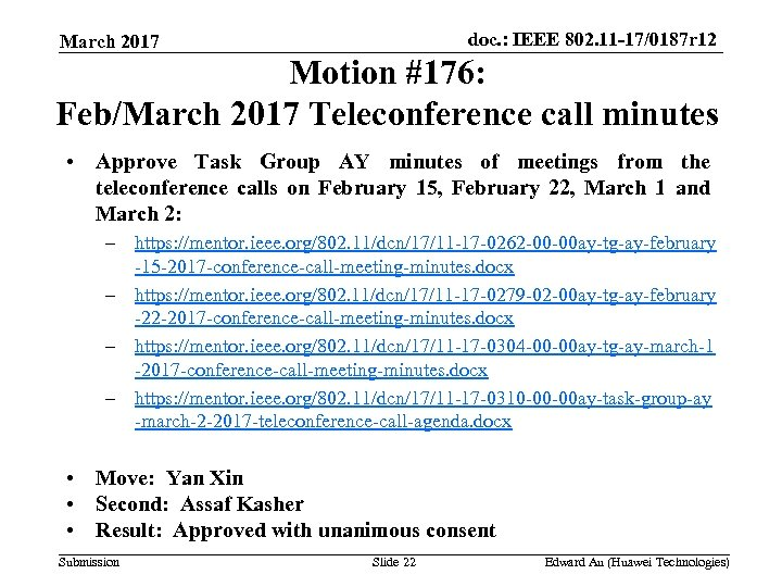 doc. : IEEE 802. 11 -17/0187 r 12 March 2017 Motion #176: Feb/March 2017