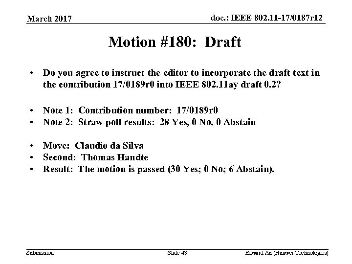 doc. : IEEE 802. 11 -17/0187 r 12 March 2017 Motion #180: Draft •