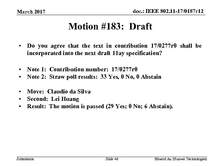 doc. : IEEE 802. 11 -17/0187 r 12 March 2017 Motion #183: Draft •